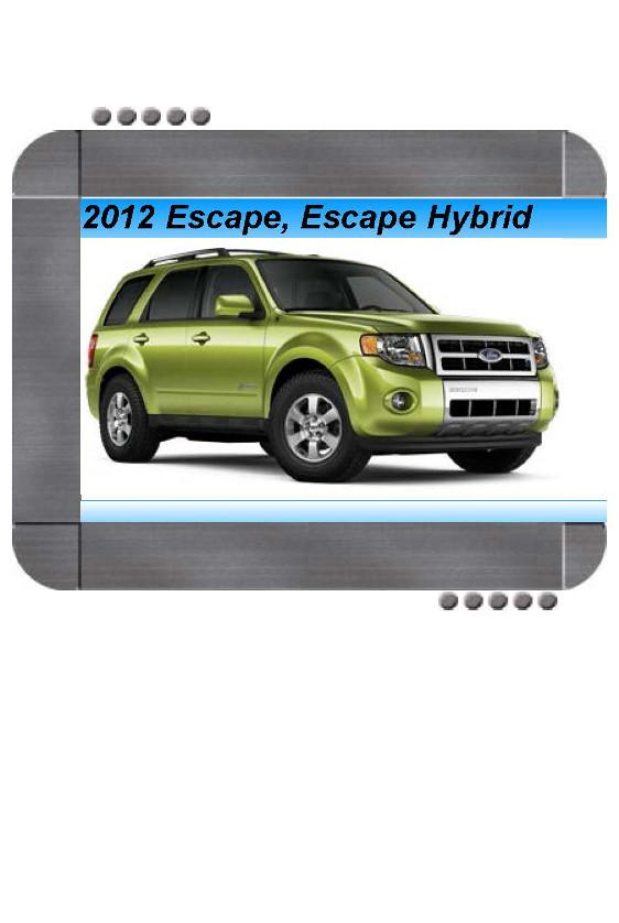 Ford Escape Escape Hybrid 2012 Repair Service Manual A Repair Manual Store