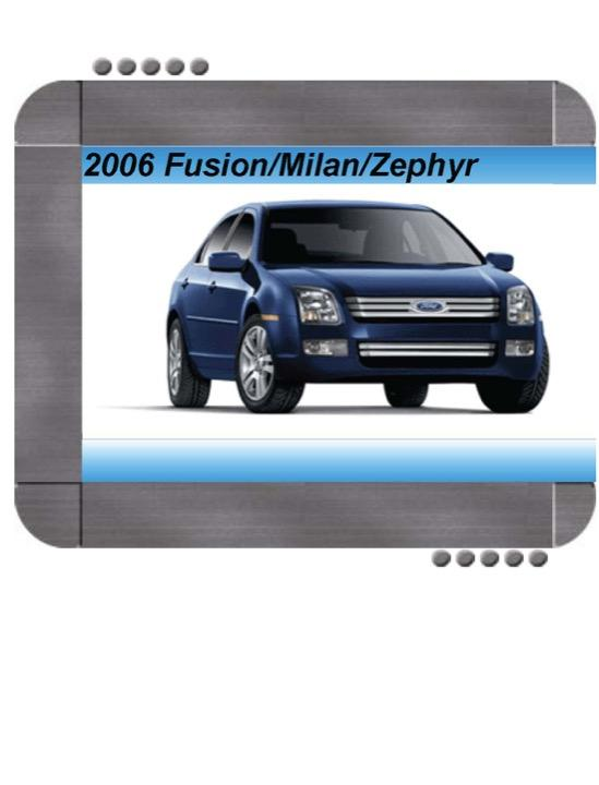 Ford Fusion  Lincoln Zephyr  Mercury Milan 2006 Repair Service Manual